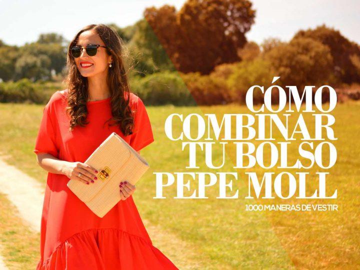 Cómo combinar tu bolso Pepe Moll con tres estilismos diferentes