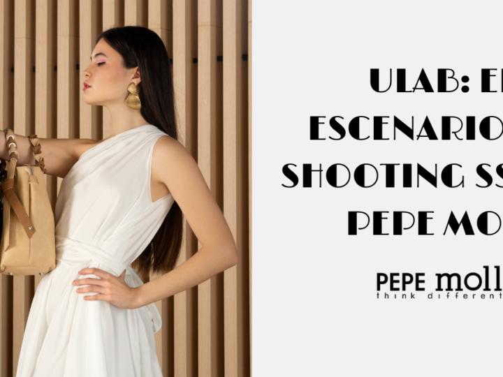 ULAB: EL ESCENARIO DEL SHOOTING SS21 DE PEPE MOLL